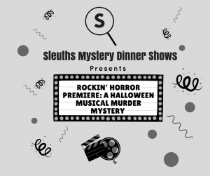 Sleuths Mystery Dinner Shows Presents Rockin' Horror Premiere-
